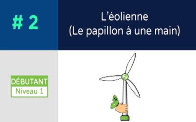 Défis 2 – L'éolienne (le papillon à une main)