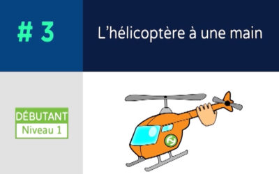 Défis 3 – L'hélicoptère à une main