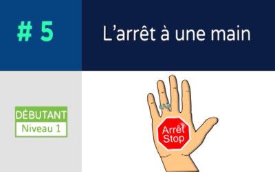 Défis 5 – L'arrêt à une main