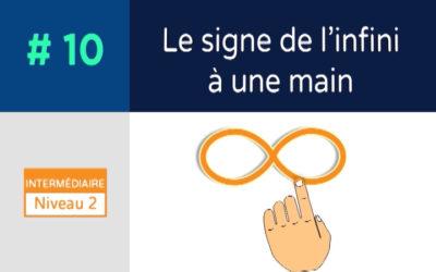 Défis 10 – Le signe de l'infini (∞) à une main