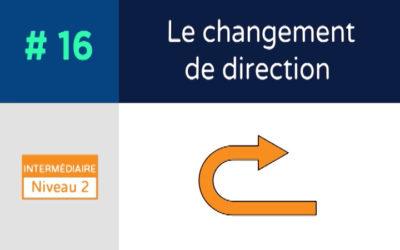 Défis 16 – Le changement de direction