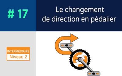 Défis 17 – Le changement de direction en pédalier