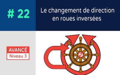 Défi 22 – Le changement de direction en roues inversées